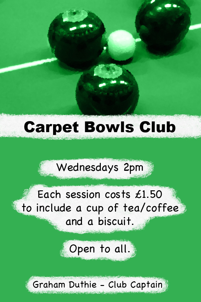 Carpet bowls on green background. Text says 'Carpet bowls club, wednesdays 2pm, £1.50 per session, open to all'