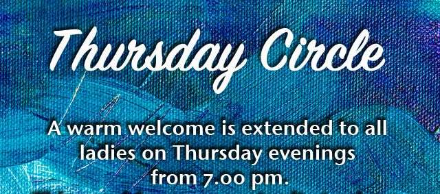 White text on blue oil paint background. Text says 'Thursday Circle, ladies welcome on Thursday Evenings from 7pm, various social activities'